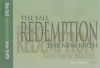 The Fall Redemption & New Birth